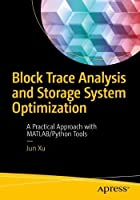 Block Trace Analysis and Storage System Optimization Front Cover