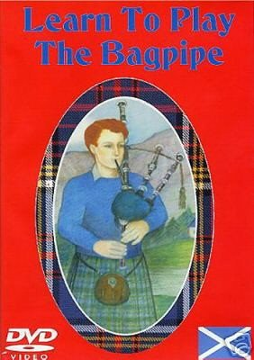 (Learn To Play The Bagpipe)