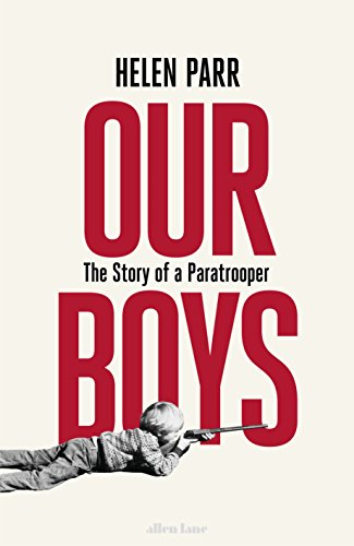 Our Boys: The Story of a Paratrooper by [Parr, Helen]