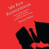 we are the ch - We Are Anonymous: Inside the Hacker World of LulzSec, Anonymous, and the Global Cyber Insurgency
