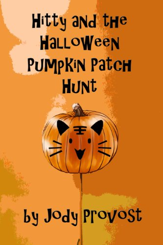 Book: Hitty and the Halloween Pumpkin Patch Hunt (Hitty Holiday Adventures) by Jody Provost