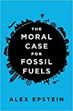 img - for [1591847443] [9781591847441] The Moral Case for Fossil Fuels-Hardcover book / textbook / text book
