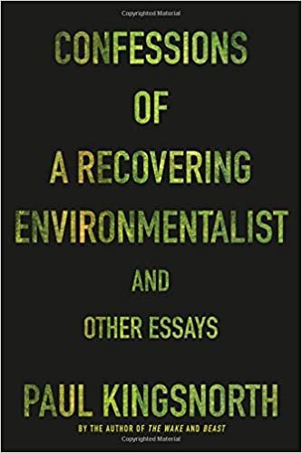 Descriptive Essay About A Person Confessions Of A Recovering Environmentalist And Other Essays Paul  Kingsnorth  Amazoncom Books Critical Essays On Beloved also Women Empowerment Essay Confessions Of A Recovering Environmentalist And Other Essays  English Essay Story