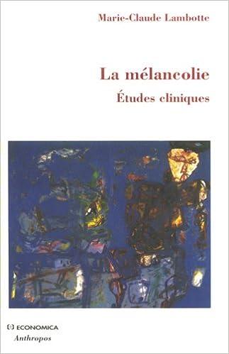 Lire en ligne La mélancolie : Etudes cliniques pdf