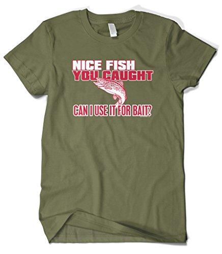 Cybertela Men's Nice Fish You Caught, Can. Funny Fishing T-Shirt (Olive Green, (Nice Fish)