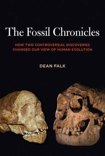 The Fossil Chronicles: How Two Controversial Discoveries Changed Our View of Human Evolution