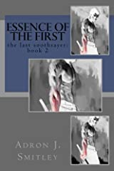 Essence of the First: the last soothsayer: book 2 Paperback
