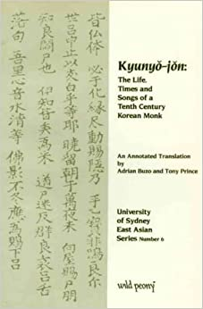 Kyunyo-jon: The Life, Times and Songs of a Tenth-Century Korean Monk (University of Sydney East Asian)