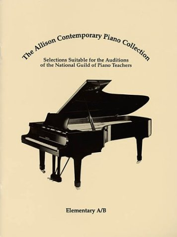 Allison Piano (ALLISON CONTEMPORARY         PIANO COLLECTION ELEM A/B    NATIONAL GUILD AUDITIONS)