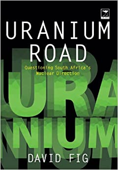 Uranium Road: Questioning South Africa's Nuclear Direction