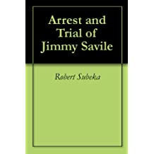 Arrest and Trial of Jimmy Savile