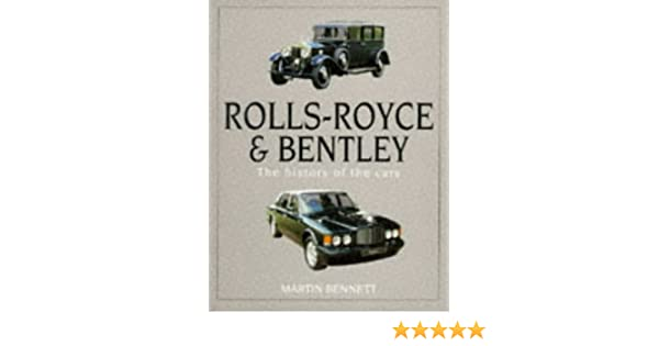 Rolls royce bentley the history of the cars martin bennett rolls royce bentley the history of the cars martin bennett 9780854299720 amazon books fandeluxe Choice Image