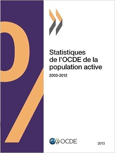 Book Statistiques de l'Ocde de la population active 2013: Edition 2013 (Volume 2013) (French Edition)