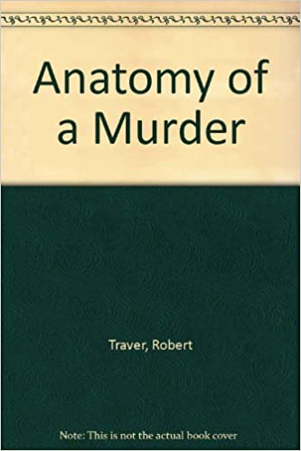 Anatomy of a Murder: Amazon.co.uk: Robert Traver: 9780899668598: Books