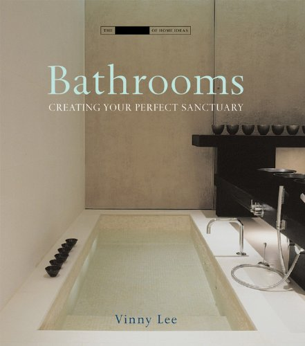 Bathrooms: Creating the Perfect Bathing Experience (The Small Book of Home Ideas series)