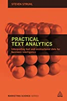 Practical Text Analytics: Interpreting Text and Unstructured Data for Business Intelligence Front Cover