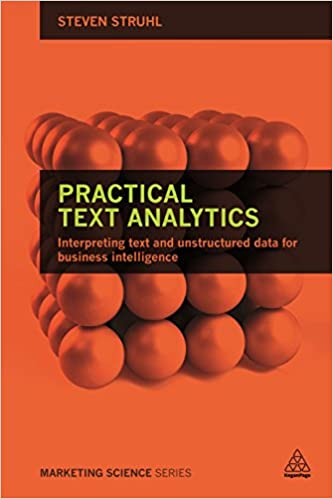 Book Practical Text Analytics: Interpreting Text and Unstructured Data for Business Intelligence (Marketing Science)