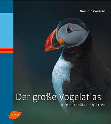Der große Vogelatlas: Alle europäischen Arten