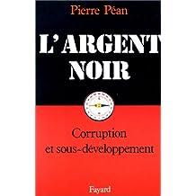 L'argent noir: Corruption et sous-développement (French Edition)