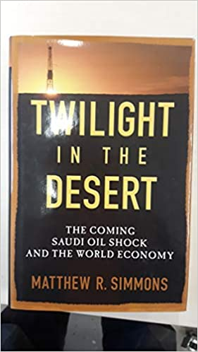 Twilight in the Desert The Coming Saudi Oil Shock and the World Economy