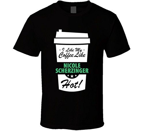 I Like My Coffee Like NICOLE SCHERZINGER Hot Funny Female Celeb Cool Fan T Shirt XL Black