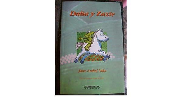 Dalia y Zazir (Literatura juvenil) (Spanish Edition): Jairo ...