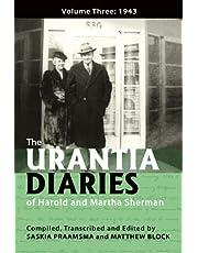 The Urantia Diaries of Harold and Martha Sherman: Volume Three: 1943