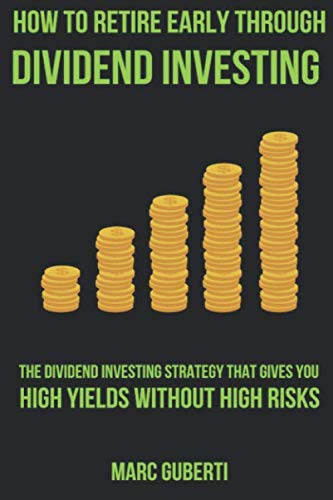 41EWGShSPmL - How To Retire Early Through Dividend Investing: The Dividend Investing Strategy That Gives You High Yields Without High Risks