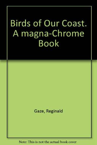Birds of Our Coast. A magna-Chrome Book