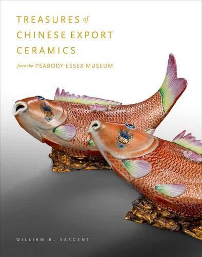 Treasures of Chinese Export Ceramics: From the Peabody Essex - Ceramics Chinese