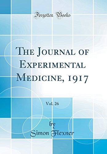The Journal of Experimental Medicine, 1917, Vol. 26 (Classic Reprint)