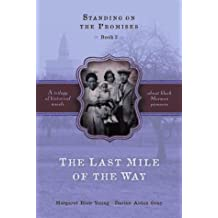 The Last Mile of the Way (Standing on the Promises, Book 3)