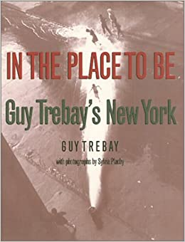 In the Place to be: Guy Trebay's New York