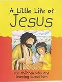 A Little Life of Jesus, Lois Rock, 0745948782