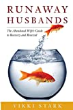 Runaway Husbands: The Abandoned Wife's Guide to Recovery and Renewal