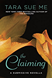 The Claiming (The Submissive Series)