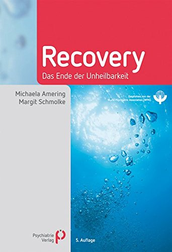 Recovery: Das Ende der Unheilbarkeit (Fachwissen)