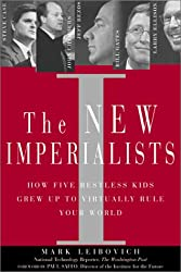 The New Imperialists: How Five Restless Kids Grew up to Virtually Rule Your World