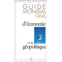GUIDE MONDIAL 1996 D'ECONOMIE ET GEOPOLITIQUE