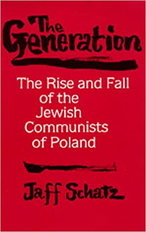 The generation the rise and fall of the jewish communists of poland the generation the rise and fall of the jewish communists of poland society and culture in east central europe jaff schatz 9780520071360 amazon fandeluxe Gallery