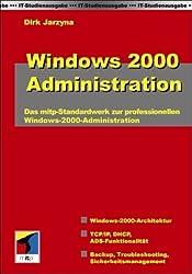 Windows 2000 Administration (IT-Studienausgabe)