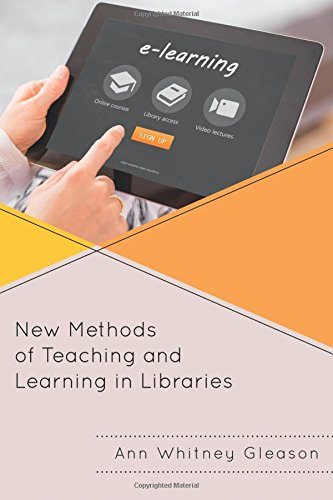 New Methods of Teaching and Learning in Libraries (Medical Library Association Books Series)