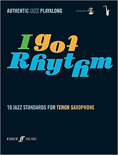10 Jazz Standards for Tenor Saxophone Book /& Cd I Got Rhythm for Tenor Saxophone