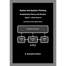 System and Systems Thinking – Fundamental Theory and Practice: (Book 0 - Whole Review)