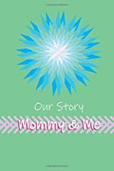 Our Story Mommy & Me Paperback