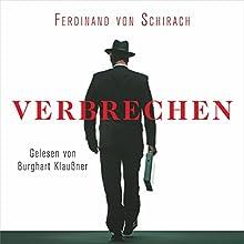Verbrechen Hörbuch von Ferdinand von Schirach Gesprochen von: Burghart Klaußner