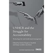 UNHCR and the Struggle for Accountability: Technology, law and results-based management (Routledge Humanitarian Studies)