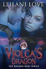 Violca's Dragon (The Dragon Ruby Series) (Volume 1) Paperback
