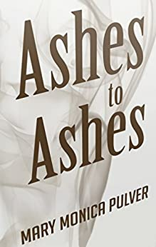 Ashes to Ashes (Peter Brichter series Book 3) by [Pulver, Mary Monica]