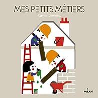 MES PETITS METIERS par Xavier Deneux